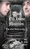 Amish Old House Mysteries: The Evil Underneath: (Amish Suspense Romance)