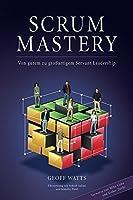 Scrum Mastery: Von Gutem zu Grossartigem Servant Leadership