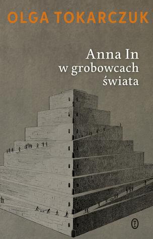 Anna In w grobowcach świata by Olga Tokarczuk