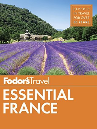 Fodor's Essential France (Full-color Travel Guide)