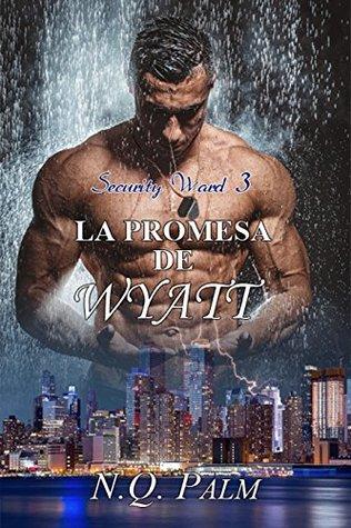 La promesa de Wyatt by N.Q. Palm