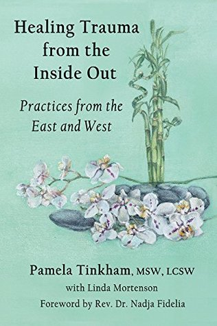 Healing Trauma from the Inside Out: Practices from the East and West