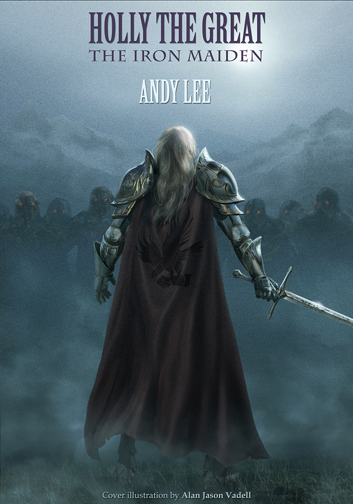 The Iron Maiden (Holly the Great, #1)