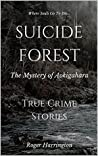 Suicide Forest: The Mystery of Aokigahara