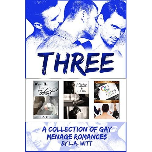 Three A Collection Of Gay Mnage Romances By La Witt