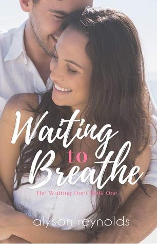 Waiting to Breathe (Waiting Duet, #1)