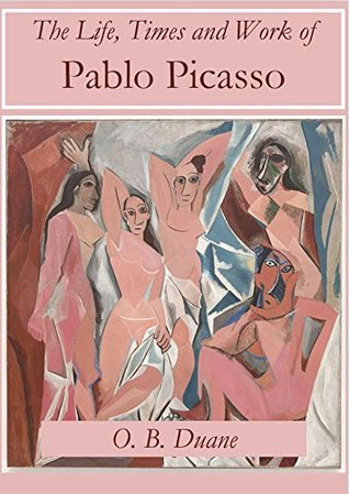 The Life, Times and Work of Pablo Picasso (Discovering Art)