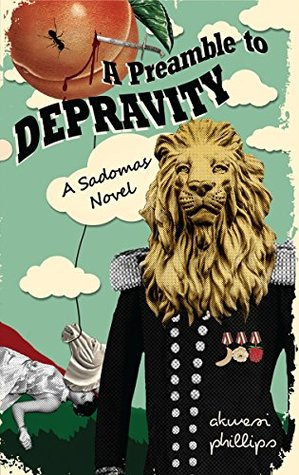 A Preamble to Depravity by Akwesi Phillips