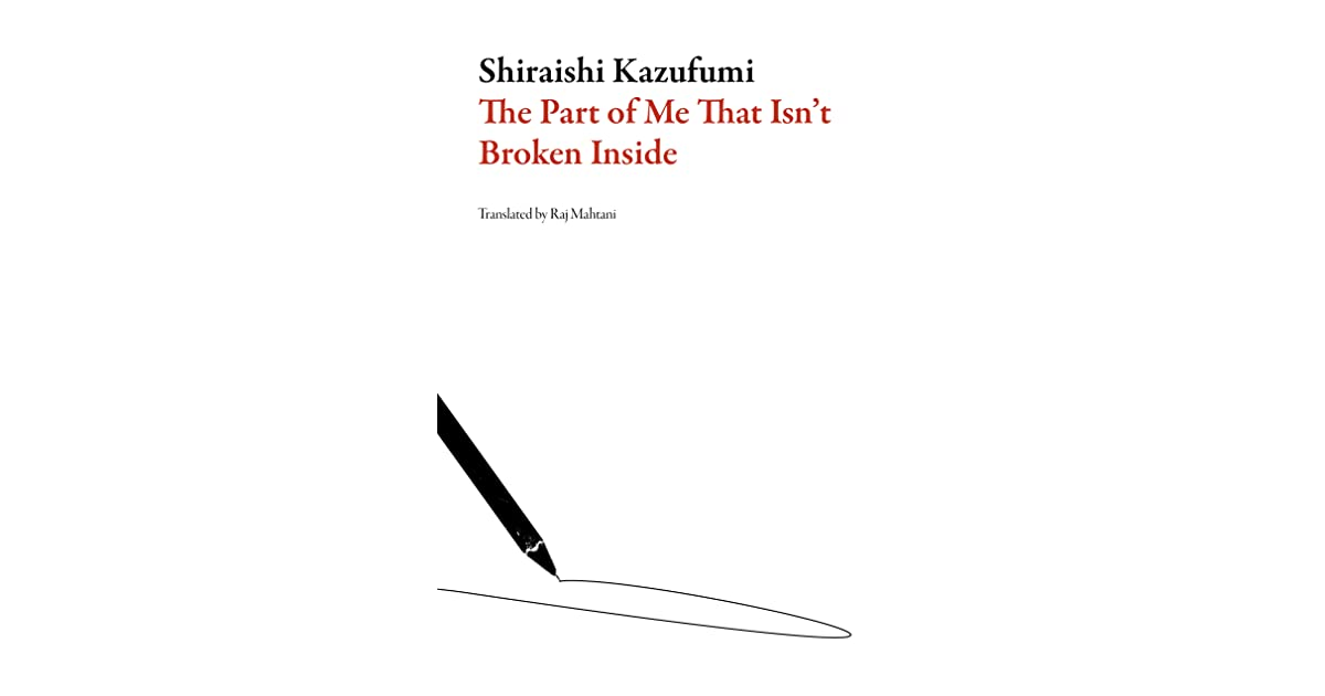 Image result for kazufumi shiraishi, the part of me that isn't broken inside,