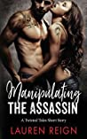Manipulating the Assassin