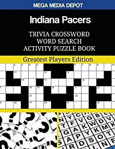 Indiana Pacers Trivia Crossword Word Search Activity Puzzle Book: Greatest Players Edition