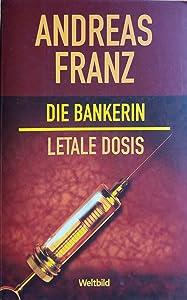 Die Bankerin / Letale Dosis