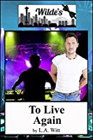 To Live Again (The Distance Between Us #6; Wilde's #8)