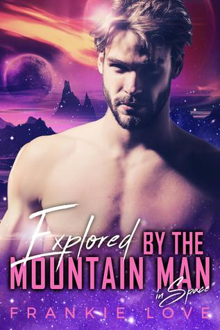 Explored By The Mountain Man in Space (The Mountain Man, #4)