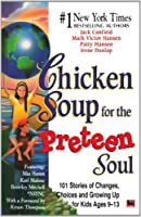 Chicken Soup for the Preteen Soul (Chicken Soup for the Preteen Soul)