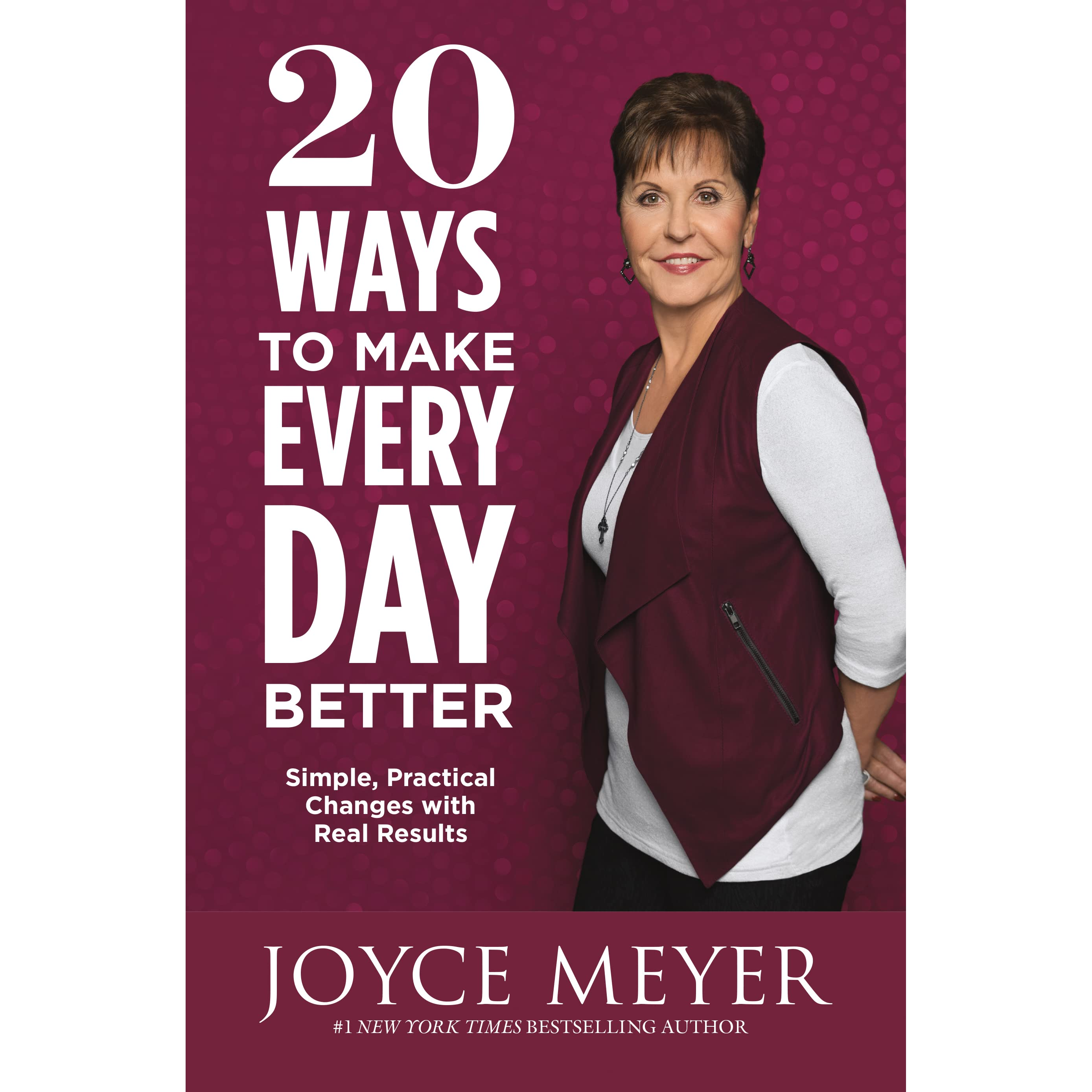Joyce Meyer Enjoying Everyday Life Quotes 20 Ways To Make Every Day Better Simple Practical Changes With