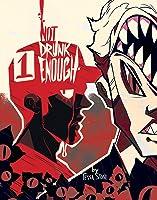 Not Drunk Enough, Vol. 1 (Not Drunk Enough, #1)