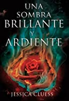 Una sombra brillante y ardiente (Kingdom on Fire, #1)