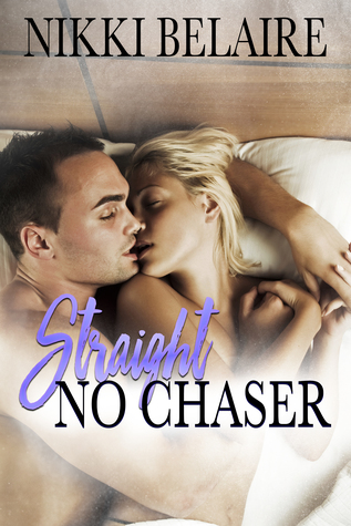 Straight No Chaser by Nikki Belaire