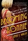 Becoming Bonnie by Jenni L. Walsh