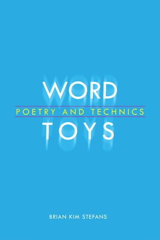 Word Toys: Poetry and Technics