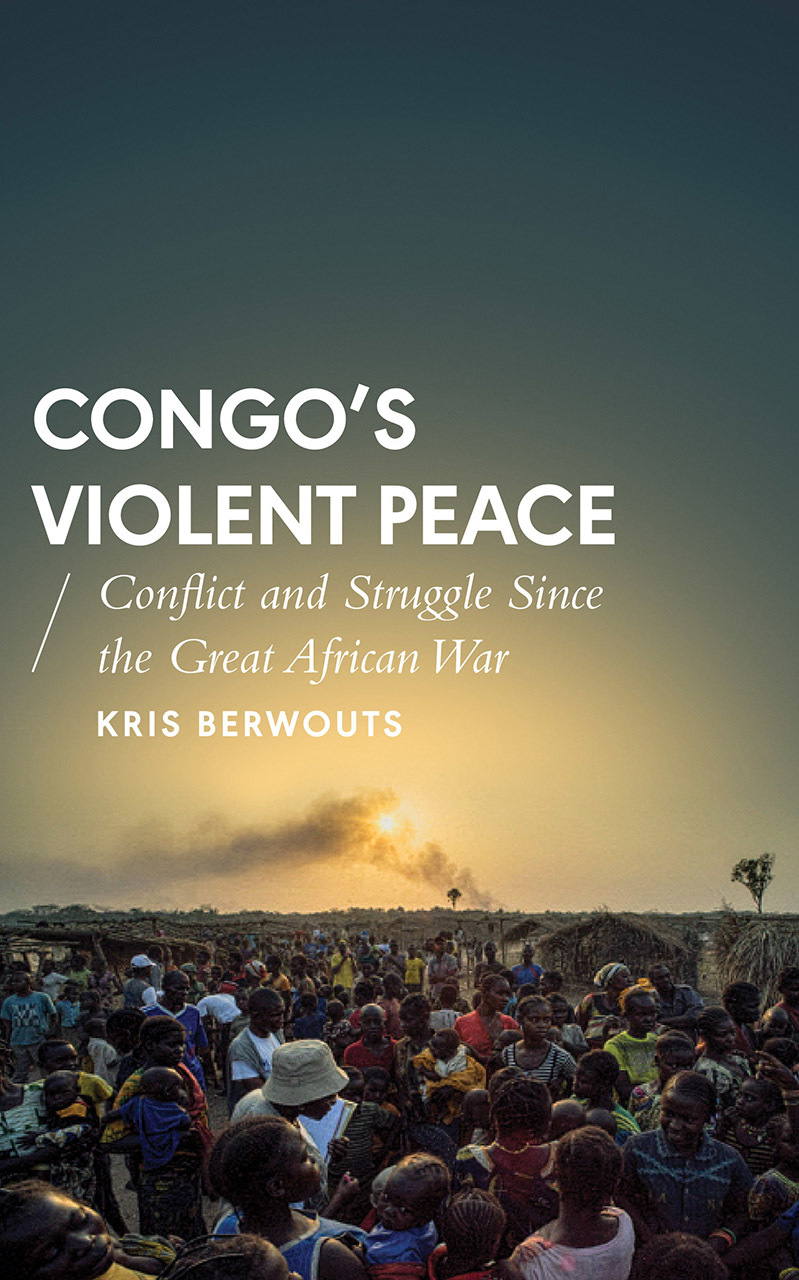 Congo's Violent Peace Conflict and Struggle Since the Great African War