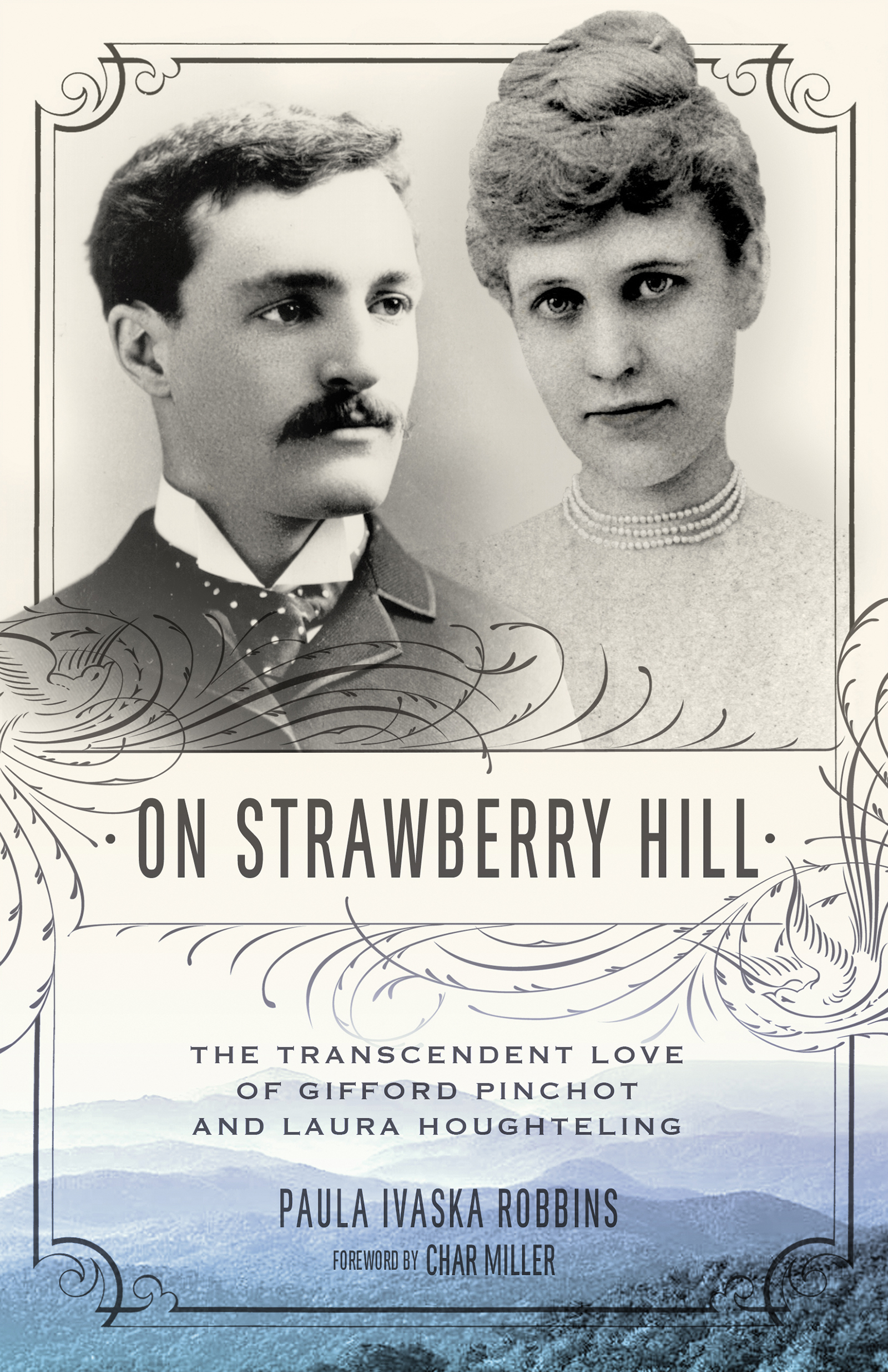 On Strawberry Hill The Transcendent Love of Gifford Pinchot and Laura Houghteling