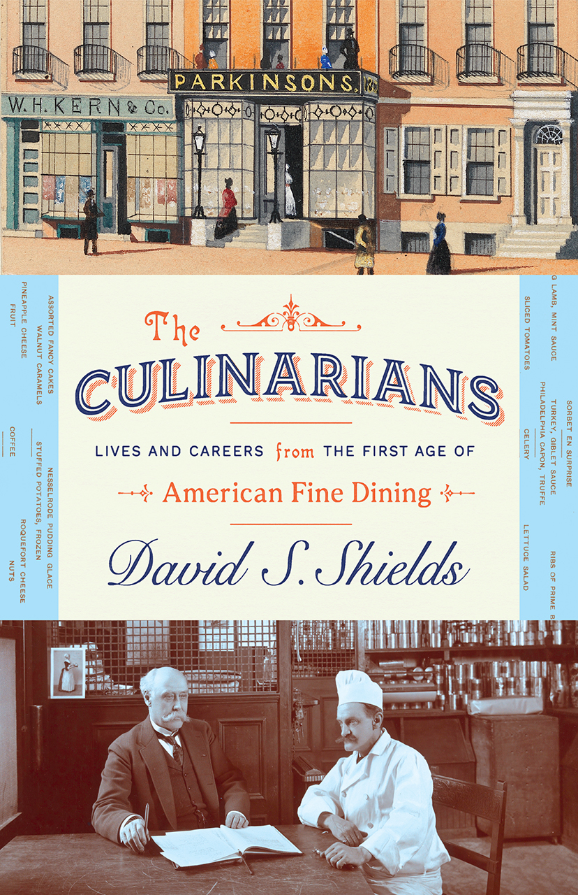 The Culinarians Lives and Careers from the First Age of American Fine Dining