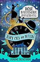 Black Cats and Butlers: Book 1 (Rose Raventhorpe Investigates)