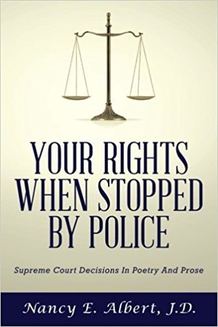 Your Rights When Stopped by Police: Supreme Court Decisions in Poetry and Prose