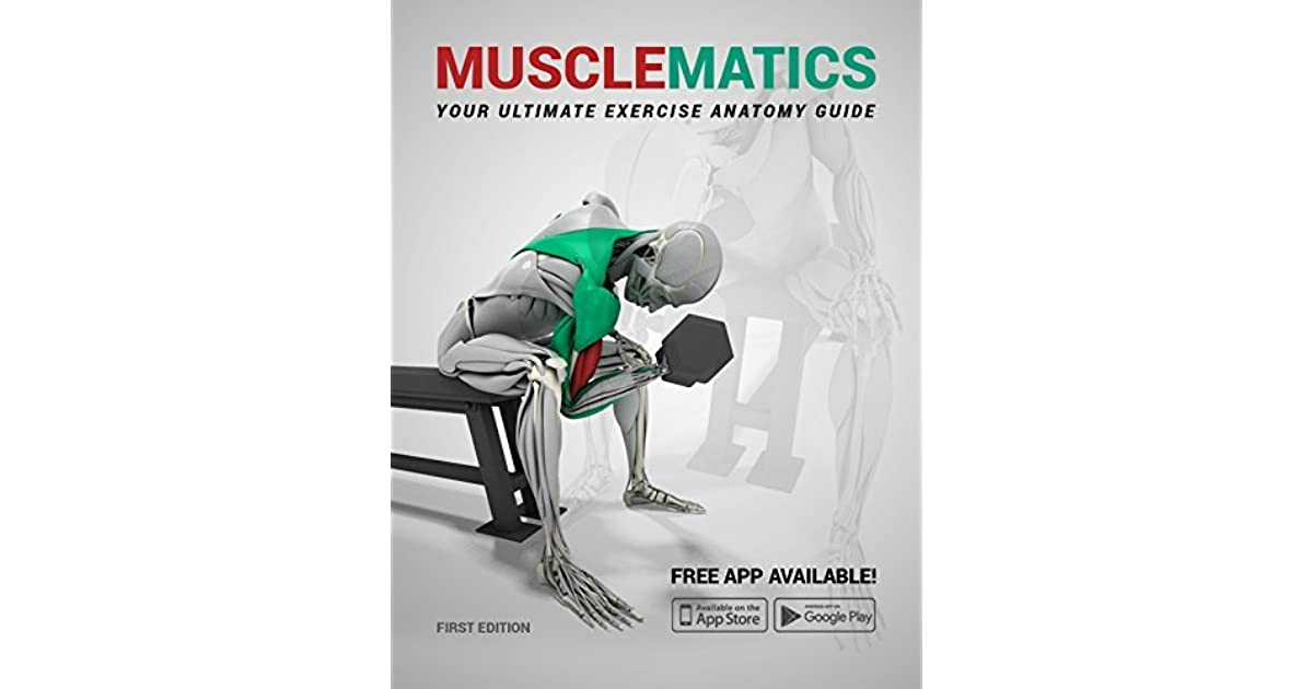 Musclematics Your Ultimate Exercise Anatomy Guide By Muscle Matics
