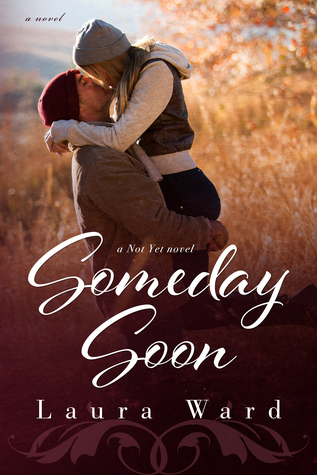 Someday Soon (Not Yet, #3)