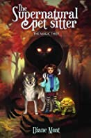The Magic Thief (The Supernatural Pet Sitter, #1)