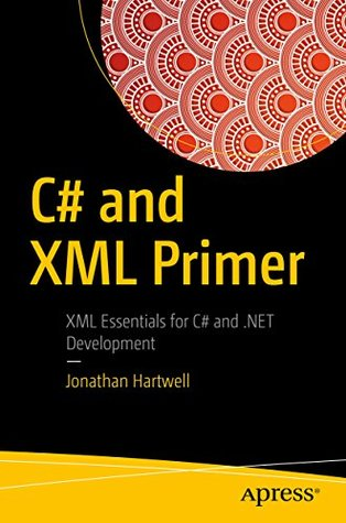 C# and XML Primer by Jonathan Hartwell