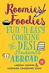 Roomies/Foodies: Fun n' Easy Cooking For Desi Students Abroad