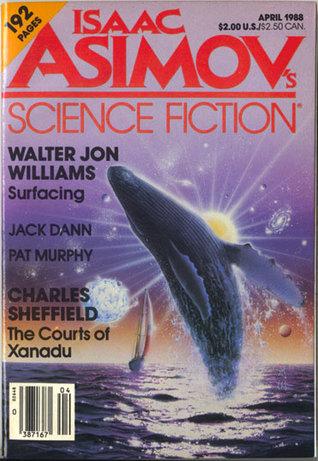 Isaac Asimov's Science Fiction Magazine, April 1988 (Asimov's Science Fiction, #129)