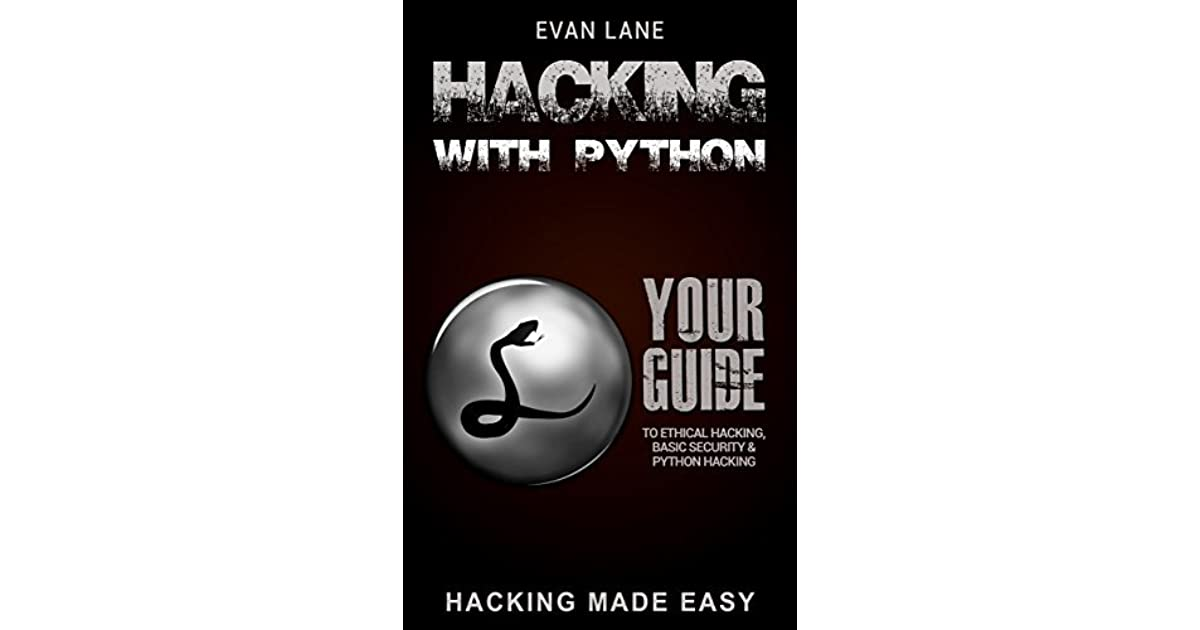 Hacking with Python: Beginner's Guide to Ethical Hacking