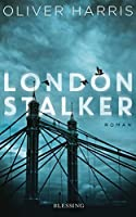 London Stalker: Roman (London-Thrillerreihe mit Detective Nick Belsey 3)