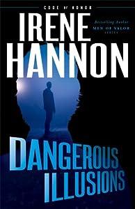 Dangerous Illusions (Code of Honor, #1)