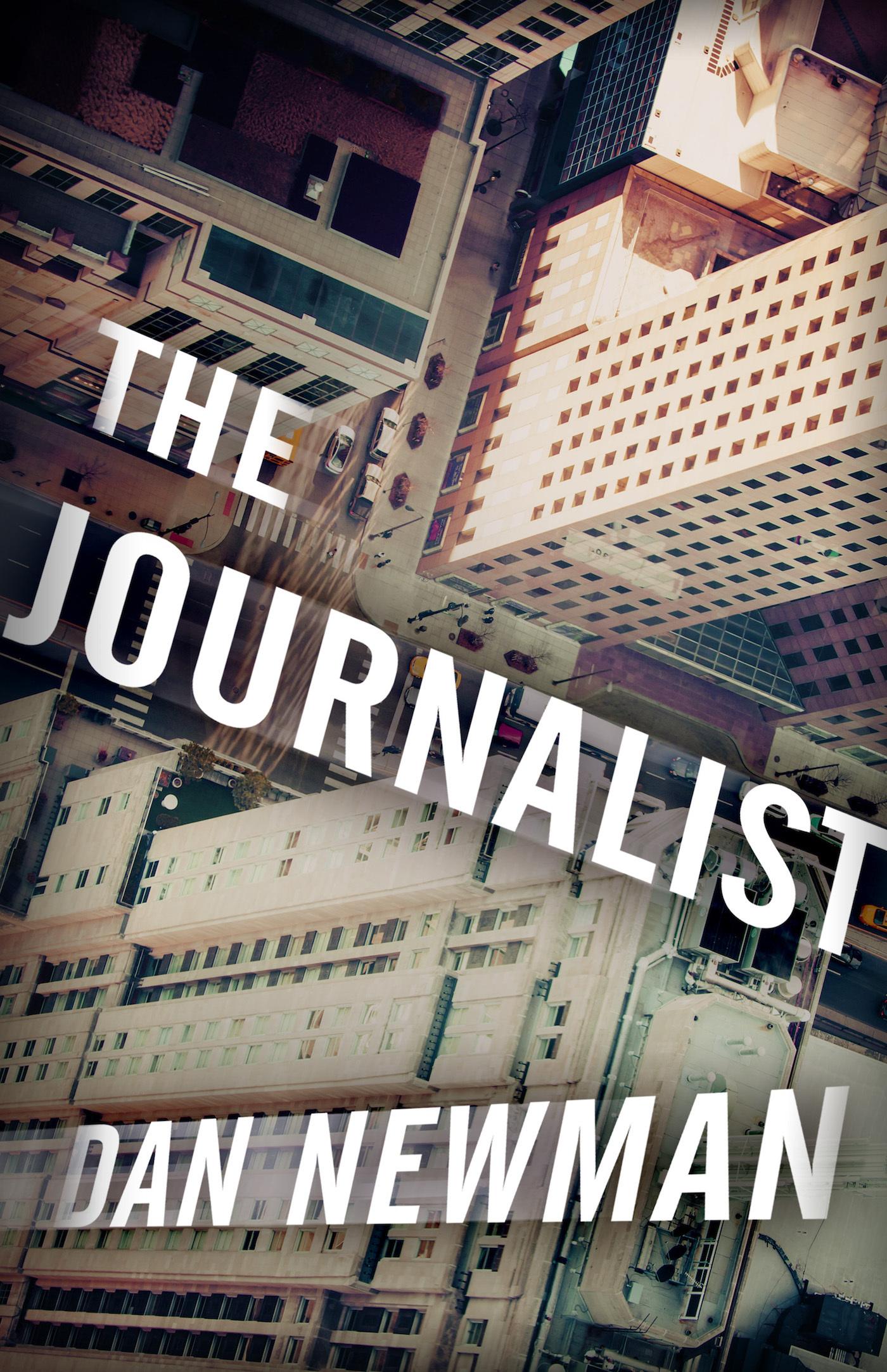 The Journalist - Dan Newman
