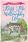 Kiss Me at Willoughby Close (Willoughby Close, #4)