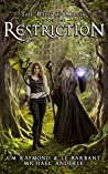 Restriction (Kurtherian Gambit: The Rise of Magic #1)