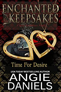 Time For Desire: Enchanted Keepsakes