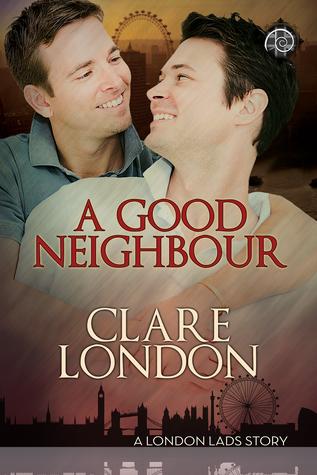 A Good Neighbour (London Lads, #3)