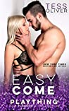 Easy Come (Plaything, #1)