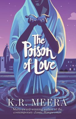 The Poison of Love by K R  Meera