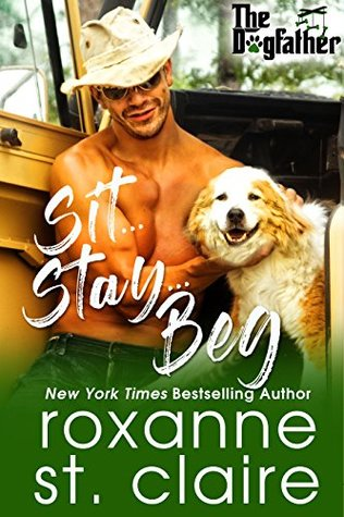 Sit...Stay...Beg (The Dogfather, #1)