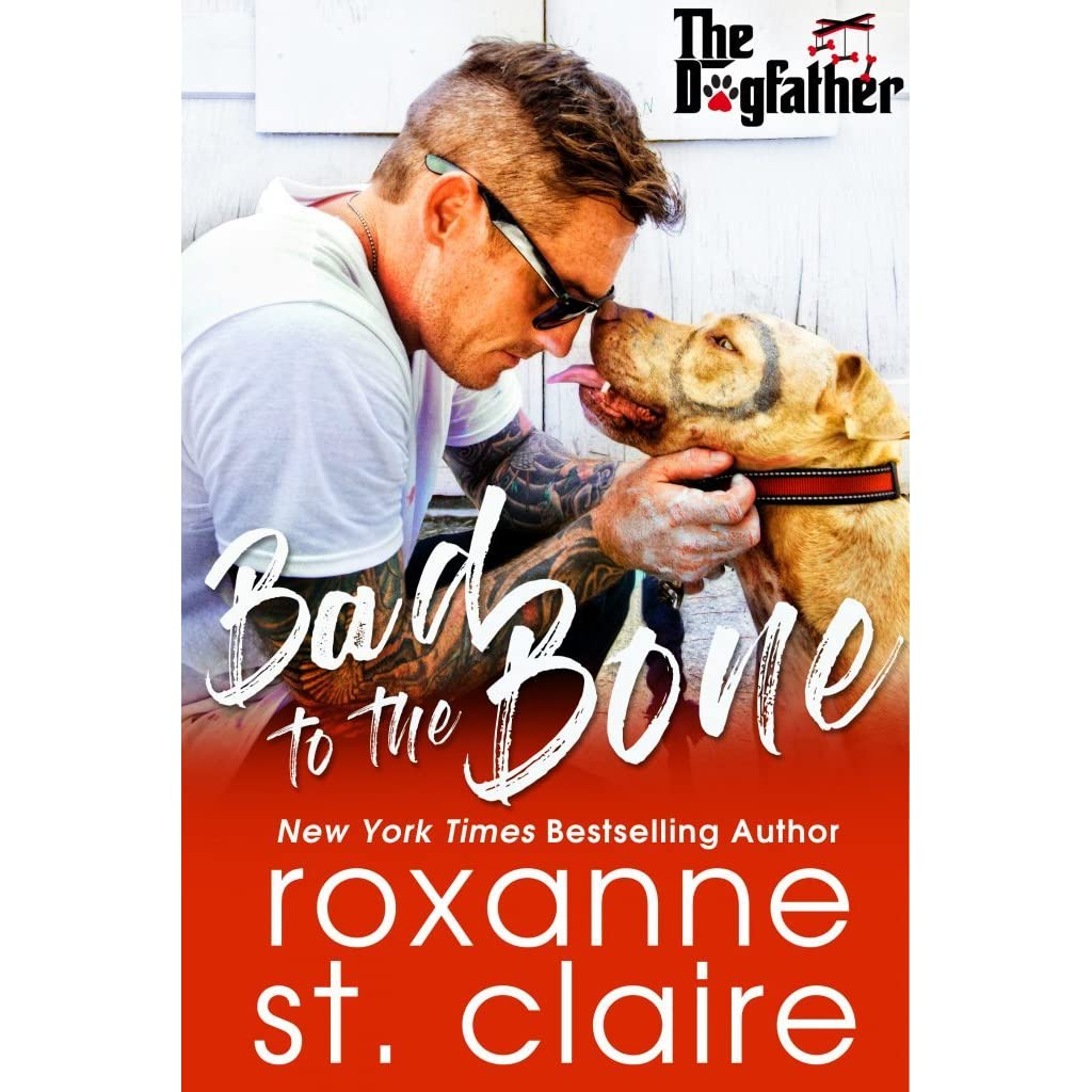 Bad to the Bone (The Dogfather, #4) by Roxanne St  Claire