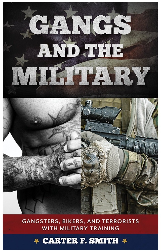 Gangs and the Military Gangsters, Bikers, and Terrorists with Military Training