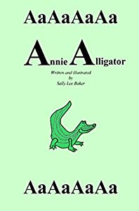 """Annie Alligator: A Fun Tale Brought to You by the Letter """"A."""" (Grandma's Books)"""
